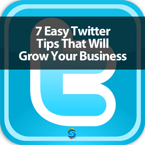 7 Easy Twitter Marketing Tips to Grow Your Business